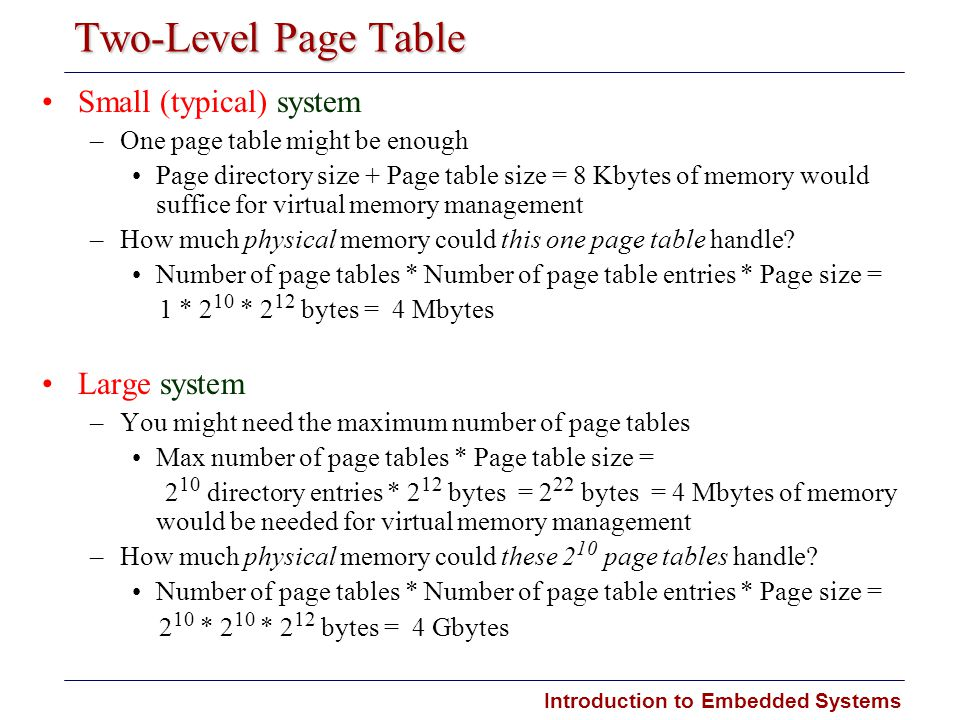 Two-Level Page Table Small (typical) system Large system