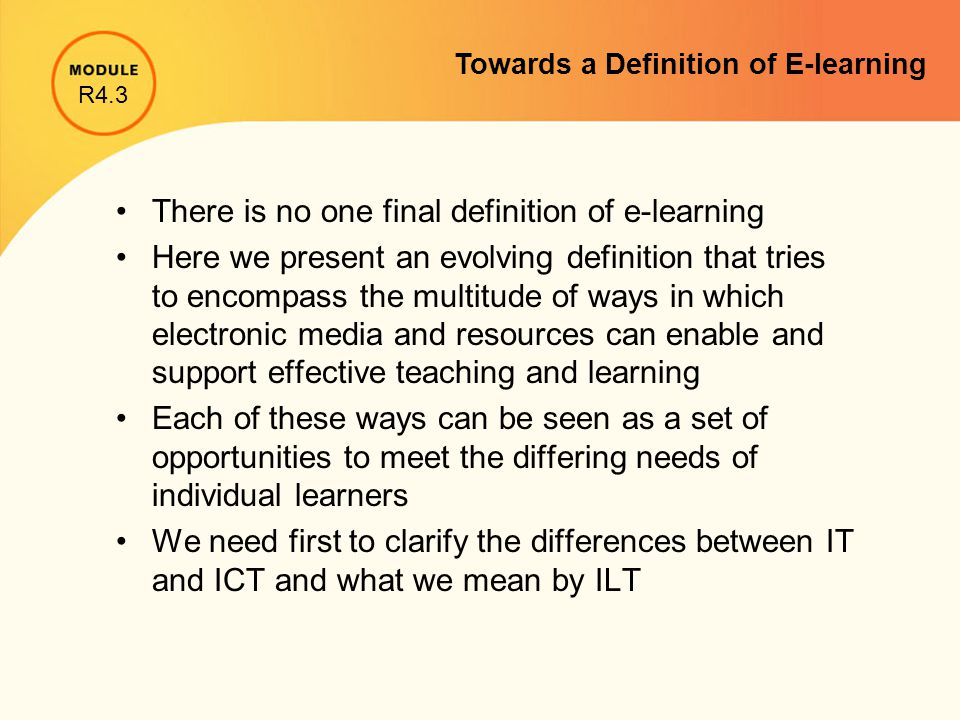 There is no one final definition of e-learning