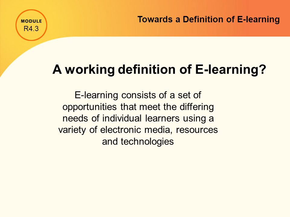 A working definition of E-learning