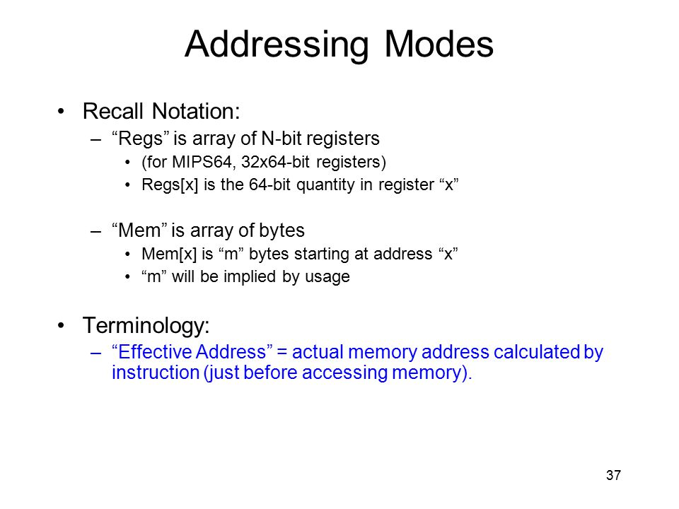 Addressing Modes Recall Notation: Terminology: