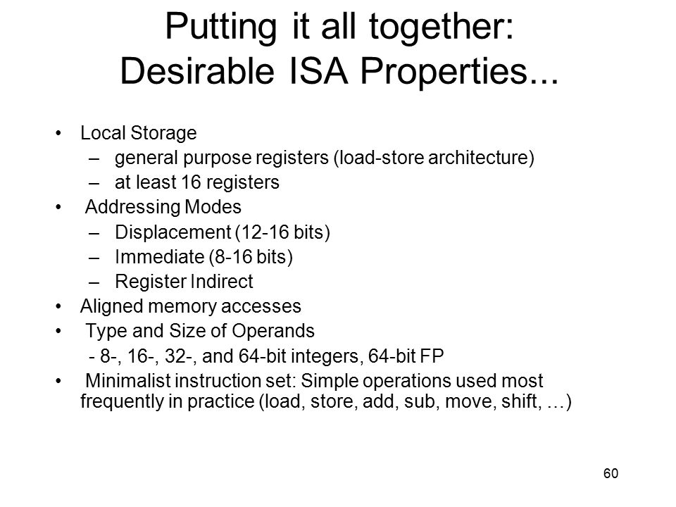 Putting it all together: Desirable ISA Properties...
