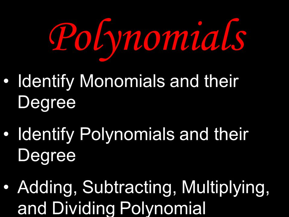 Polynomials Identify Monomials and their Degree