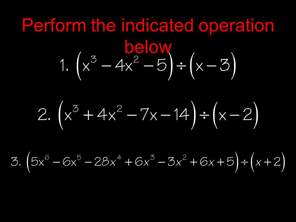 Perform the indicated operation below