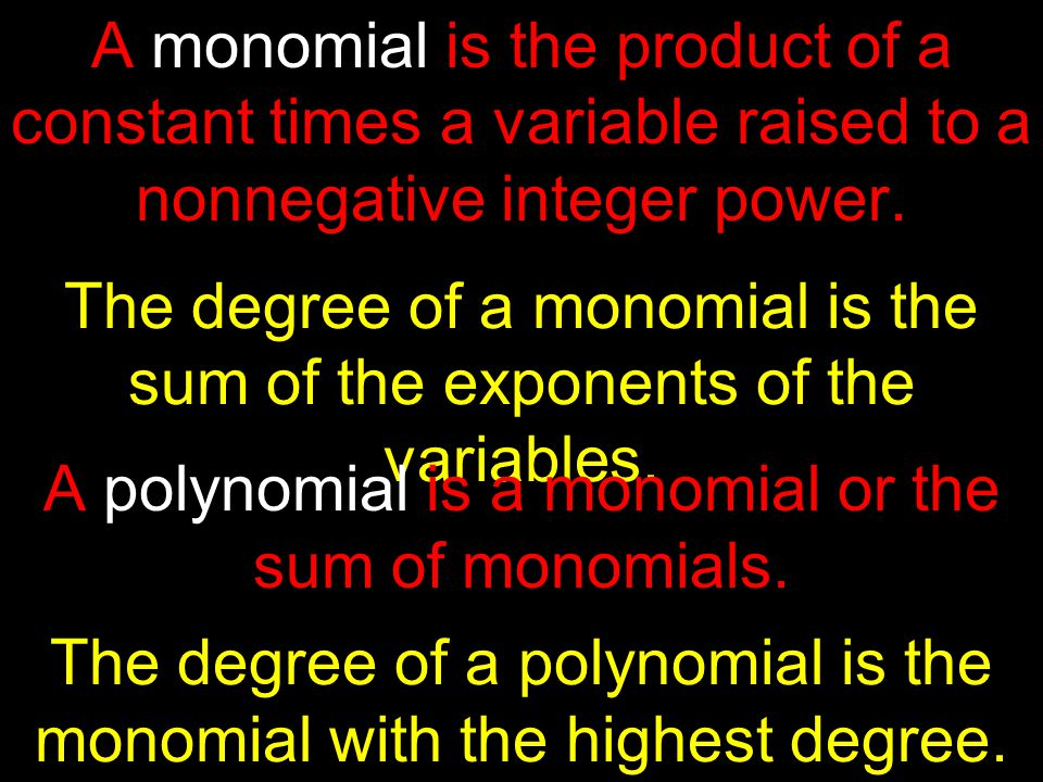 The degree of a monomial is the sum of the exponents of the variables.