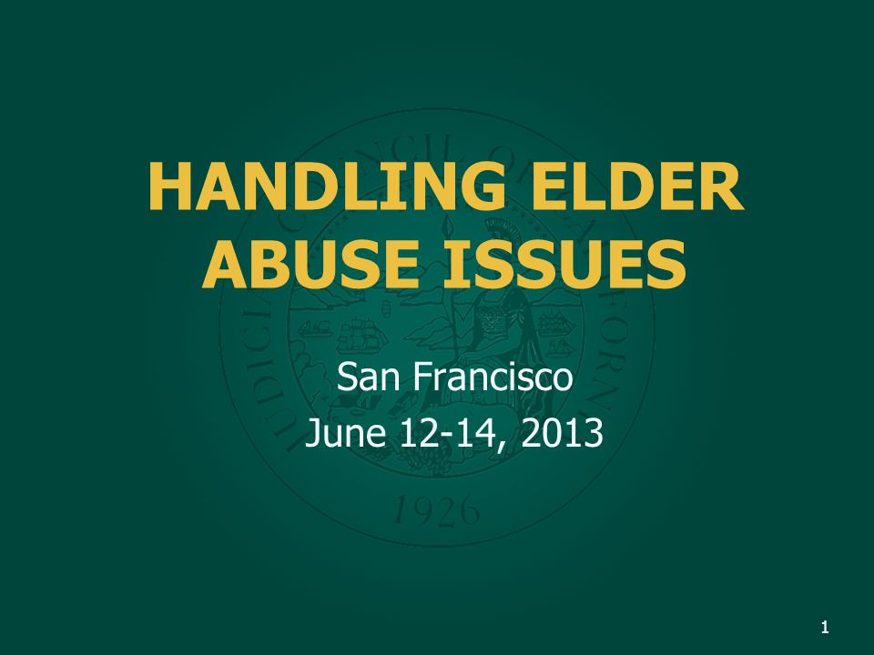 HANDLING ELDER ABUSE ISSUES