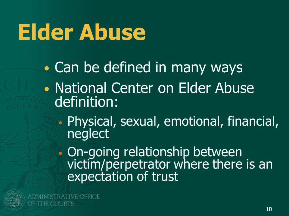 Elder Abuse Can be defined in many ways