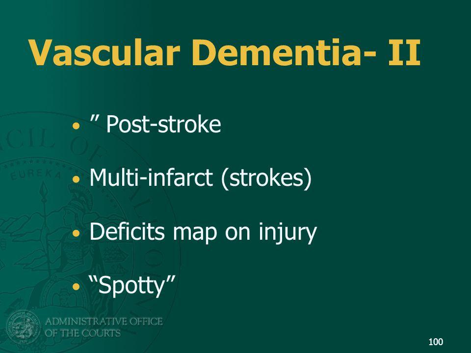 Vascular Dementia- II Post-stroke Multi-infarct (strokes)