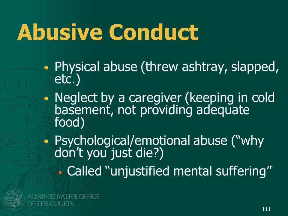 Abusive Conduct Physical abuse (threw ashtray, slapped, etc.)