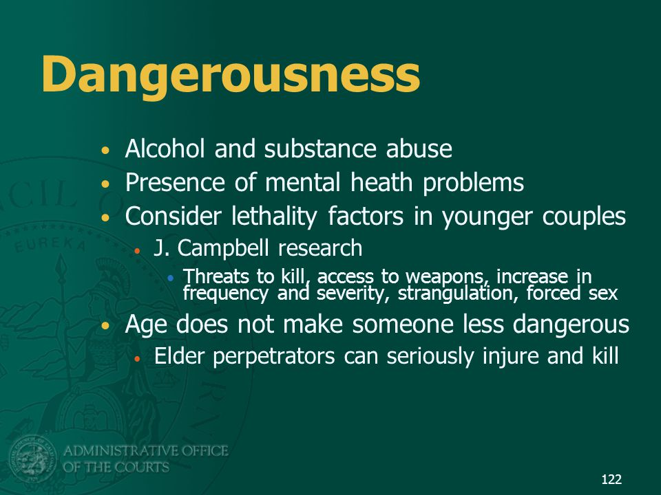Dangerousness Alcohol and substance abuse