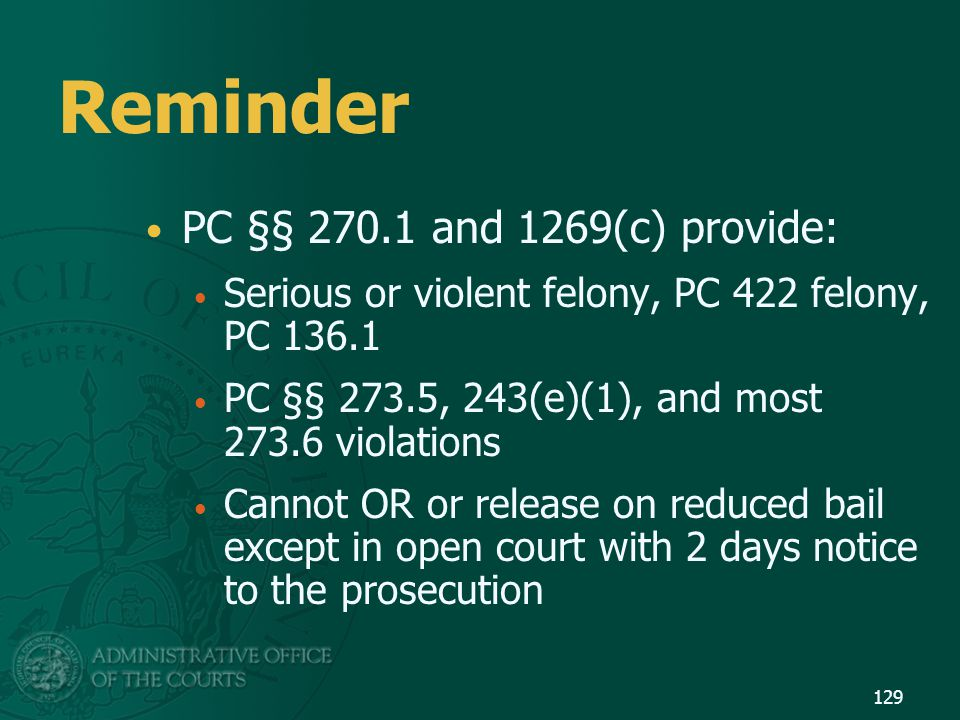 Reminder PC §§ 270.1 and 1269(c) provide: