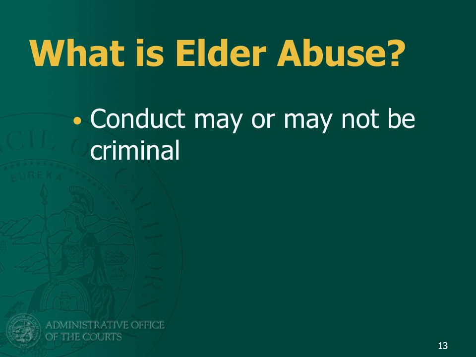 What is Elder Abuse Conduct may or may not be criminal