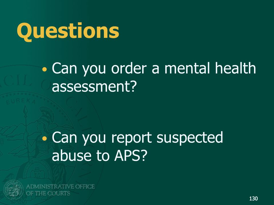 Questions Can you order a mental health assessment