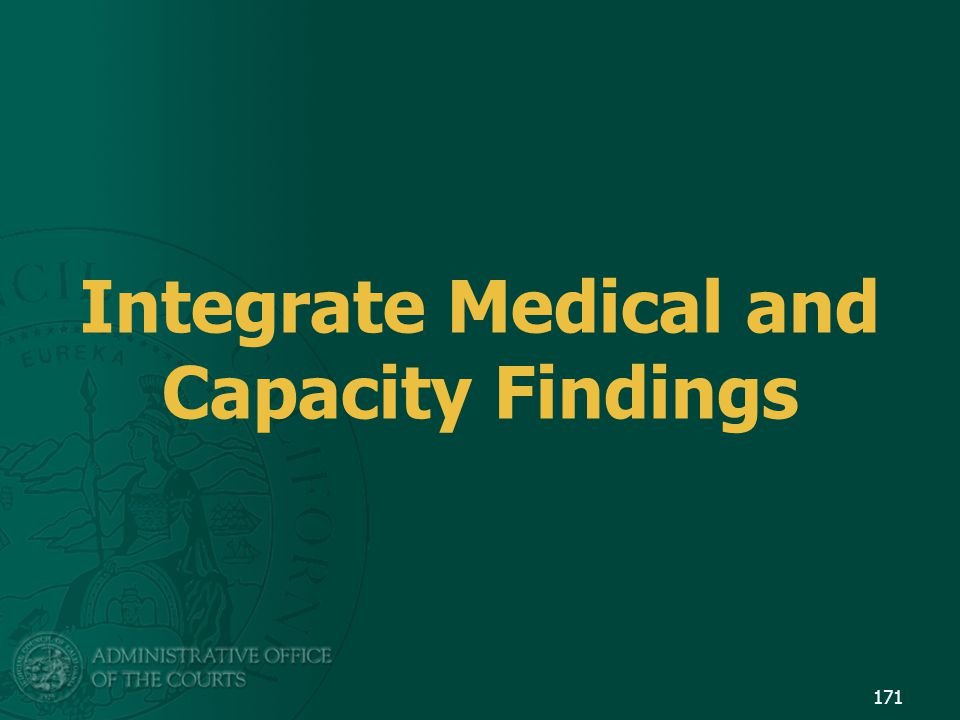 Integrate Medical and Capacity Findings