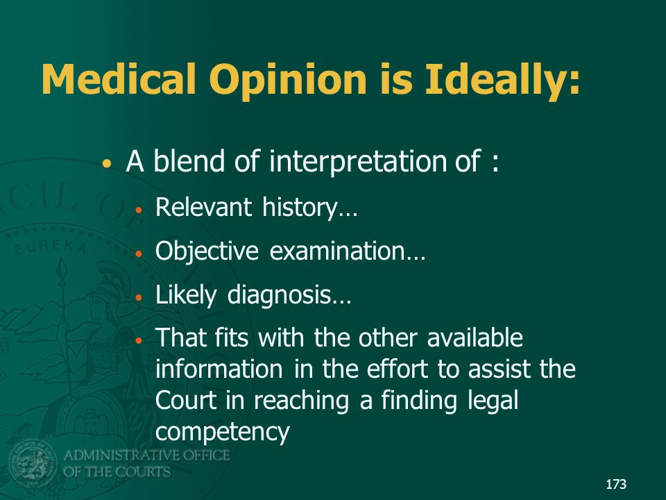 Medical Opinion is Ideally: