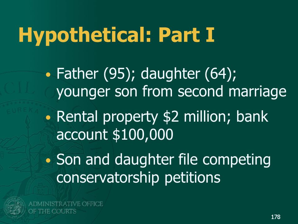 Hypothetical: Part I Father (95); daughter (64); younger son from second marriage. Rental property $2 million; bank account $100,000.