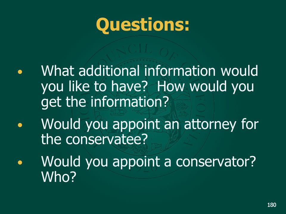Questions: What additional information would you like to have How would you get the information