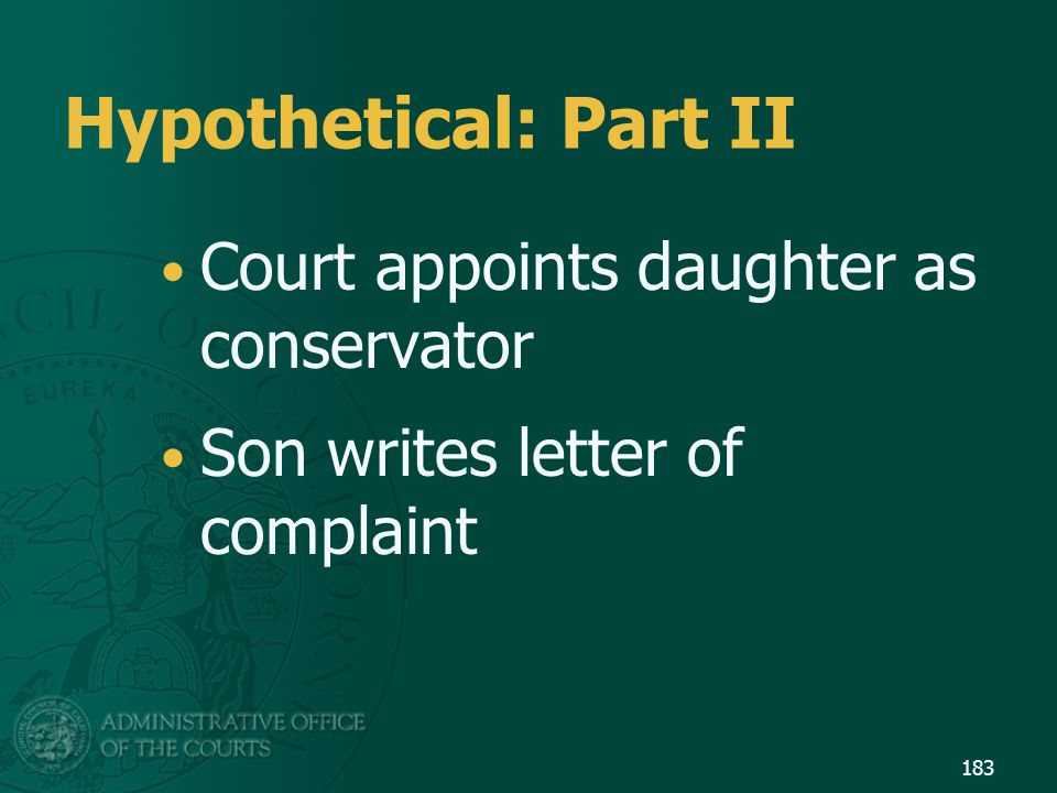 Hypothetical: Part II Court appoints daughter as conservator