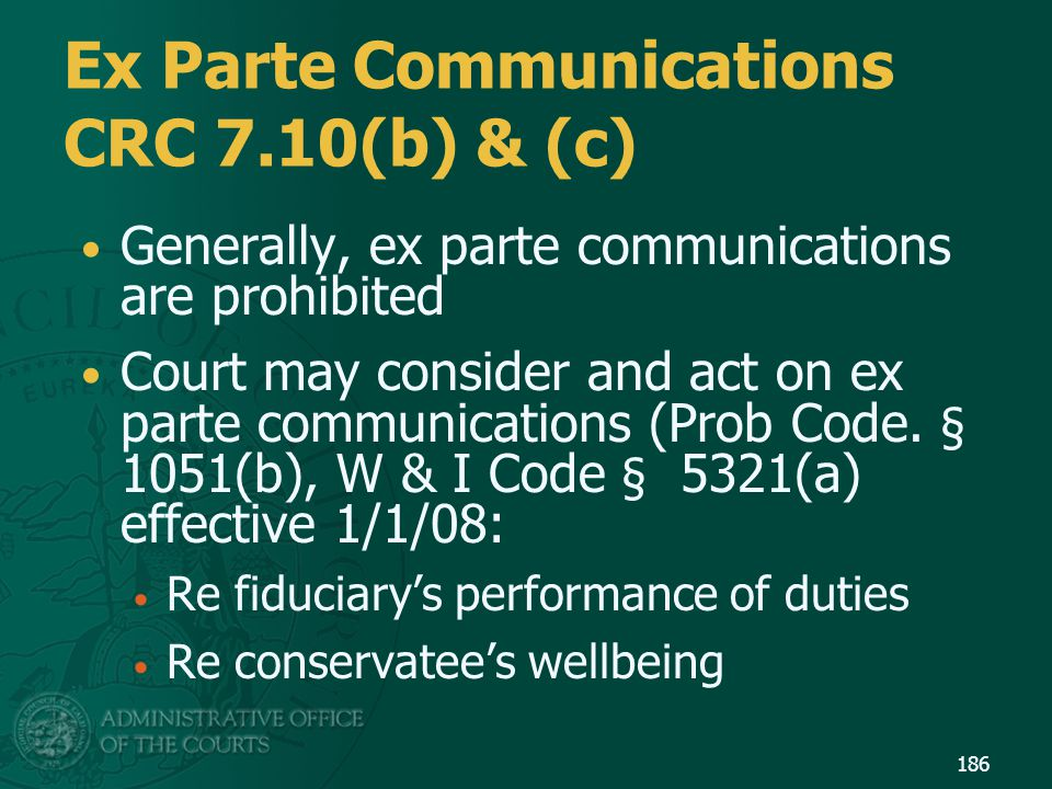 Ex Parte Communications CRC 7.10(b) & (c)