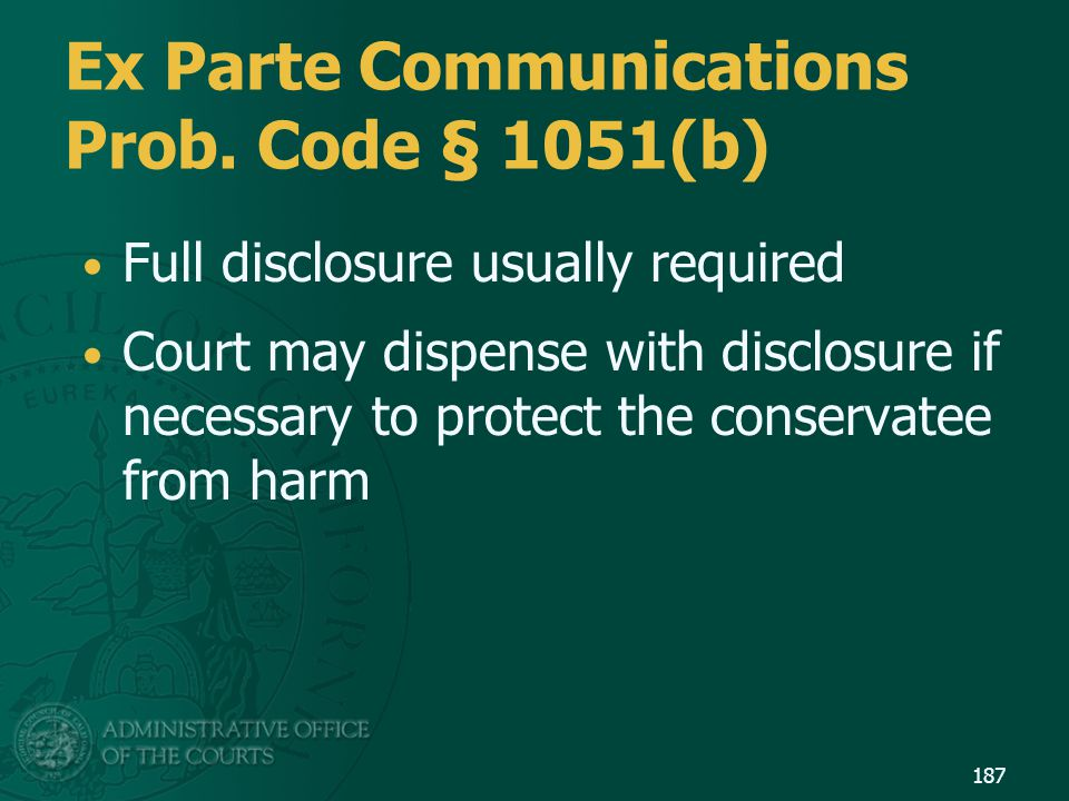Ex Parte Communications Prob. Code § 1051(b)