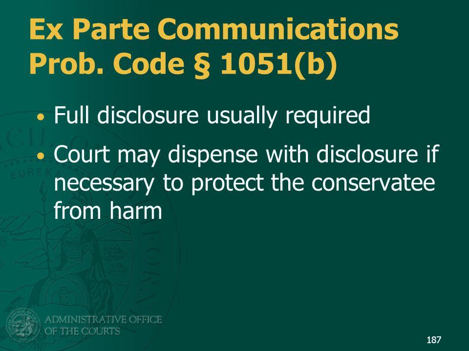 Ex Parte Communications Prob. Code § 1051(b)