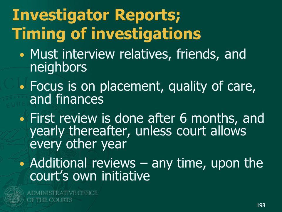 Investigator Reports; Timing of investigations