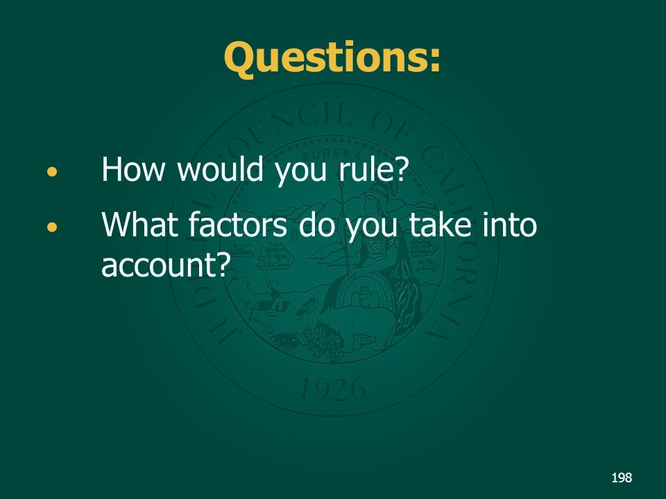 How would you rule What factors do you take into account