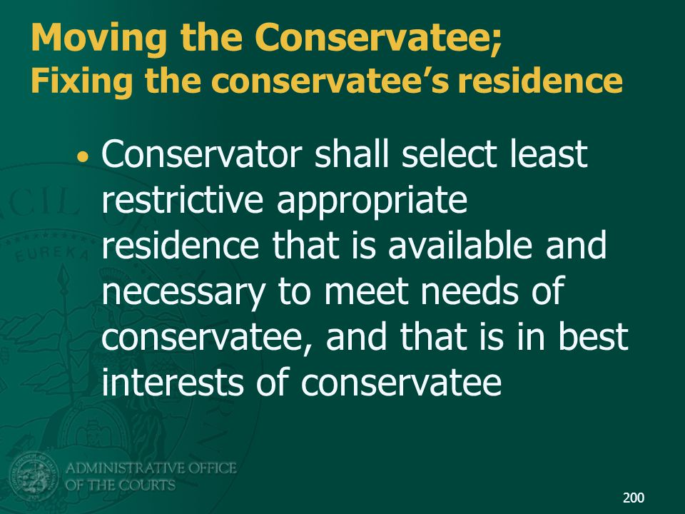 Moving the Conservatee; Fixing the conservatee's residence