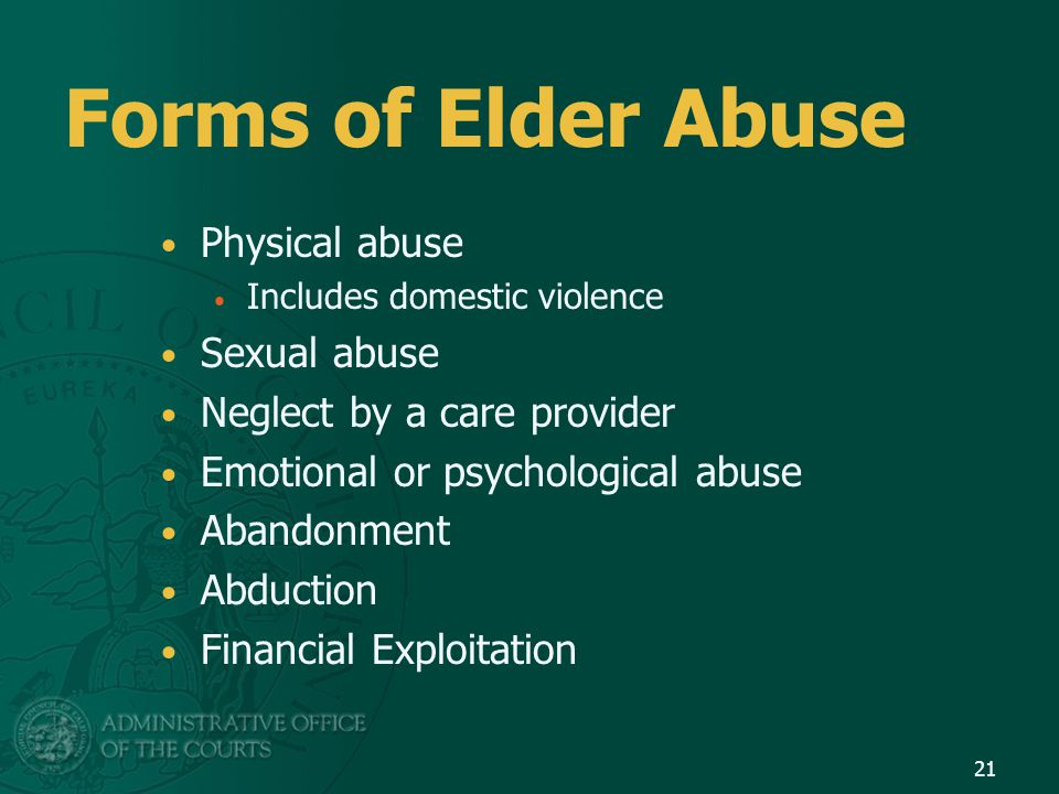 Forms of Elder Abuse Physical abuse Sexual abuse