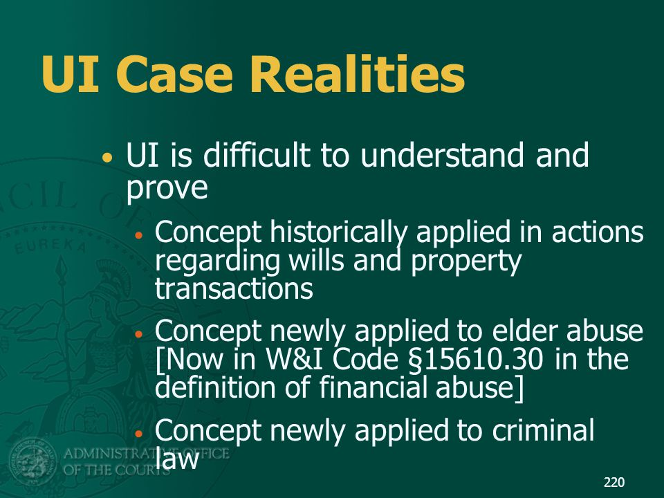 UI Case Realities UI is difficult to understand and prove