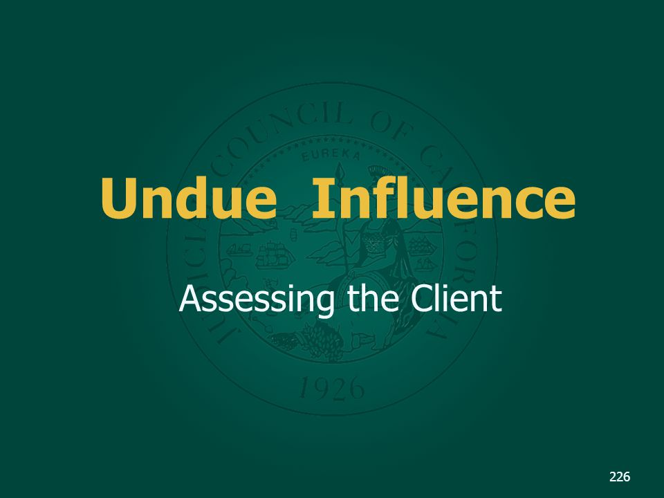 Undue Influence Assessing the Client
