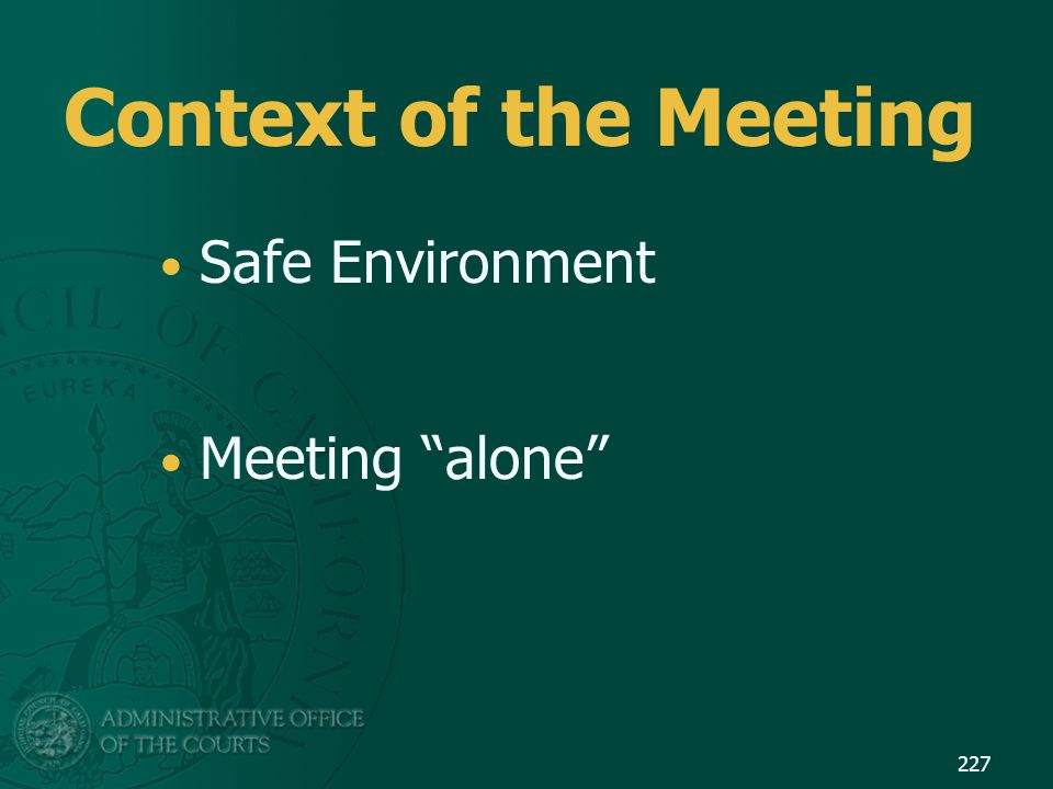 Context of the Meeting Safe Environment Meeting alone