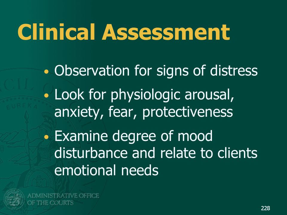 Clinical Assessment Observation for signs of distress
