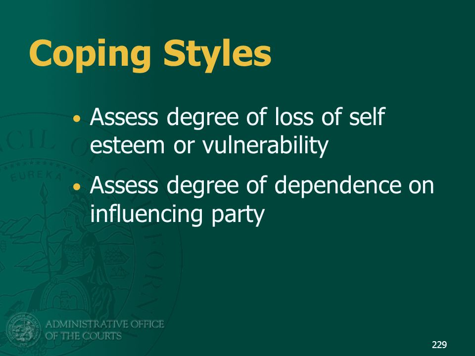 Coping Styles Assess degree of loss of self esteem or vulnerability