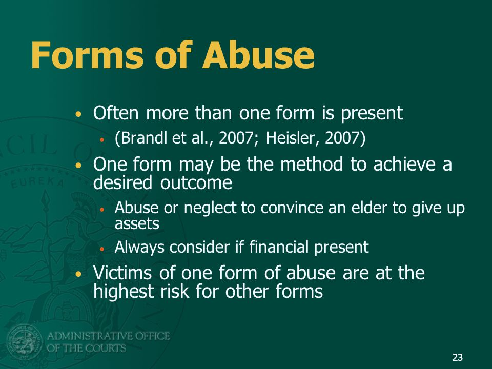 Forms of Abuse Often more than one form is present