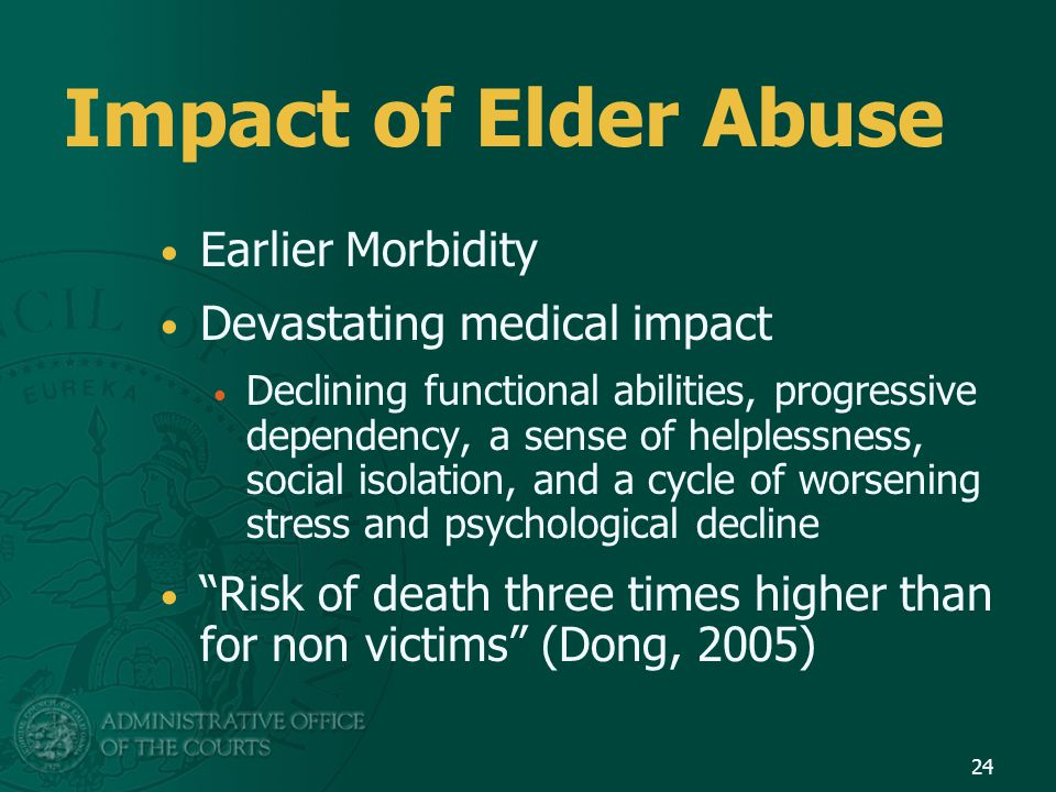 Impact of Elder Abuse Earlier Morbidity Devastating medical impact