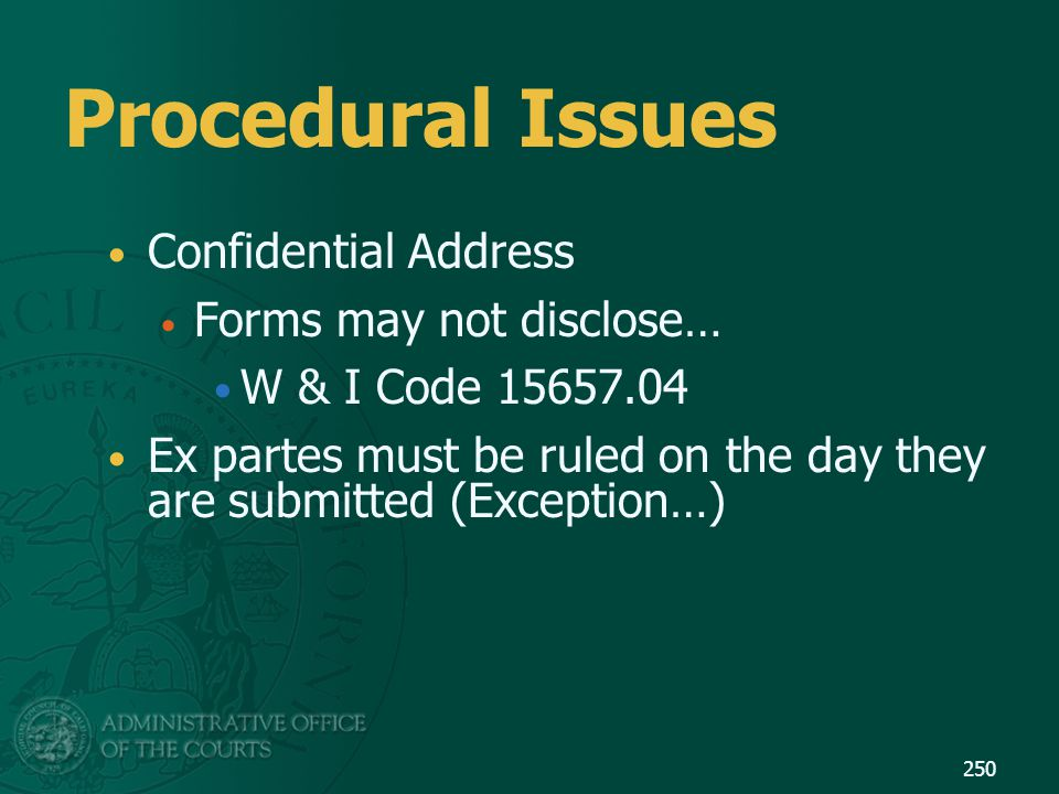 Procedural Issues Confidential Address Forms may not disclose…