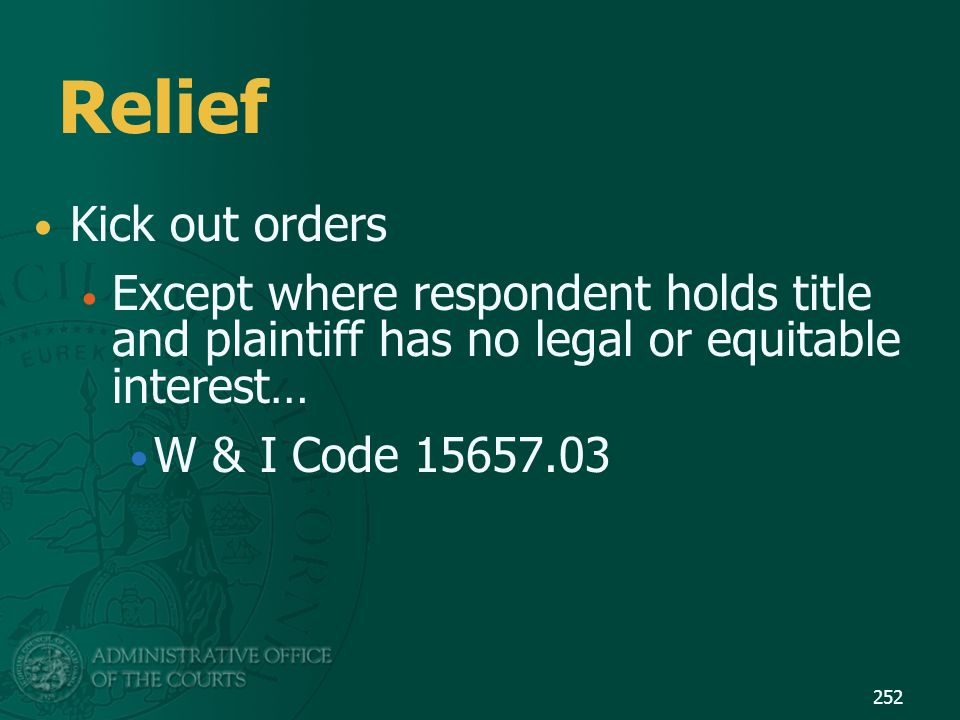 Relief Kick out orders. Except where respondent holds title and plaintiff has no legal or equitable interest…