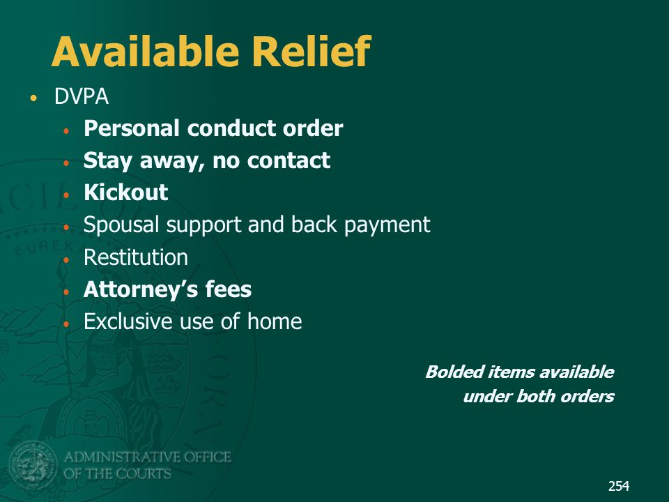 Available Relief DVPA Personal conduct order Stay away, no contact