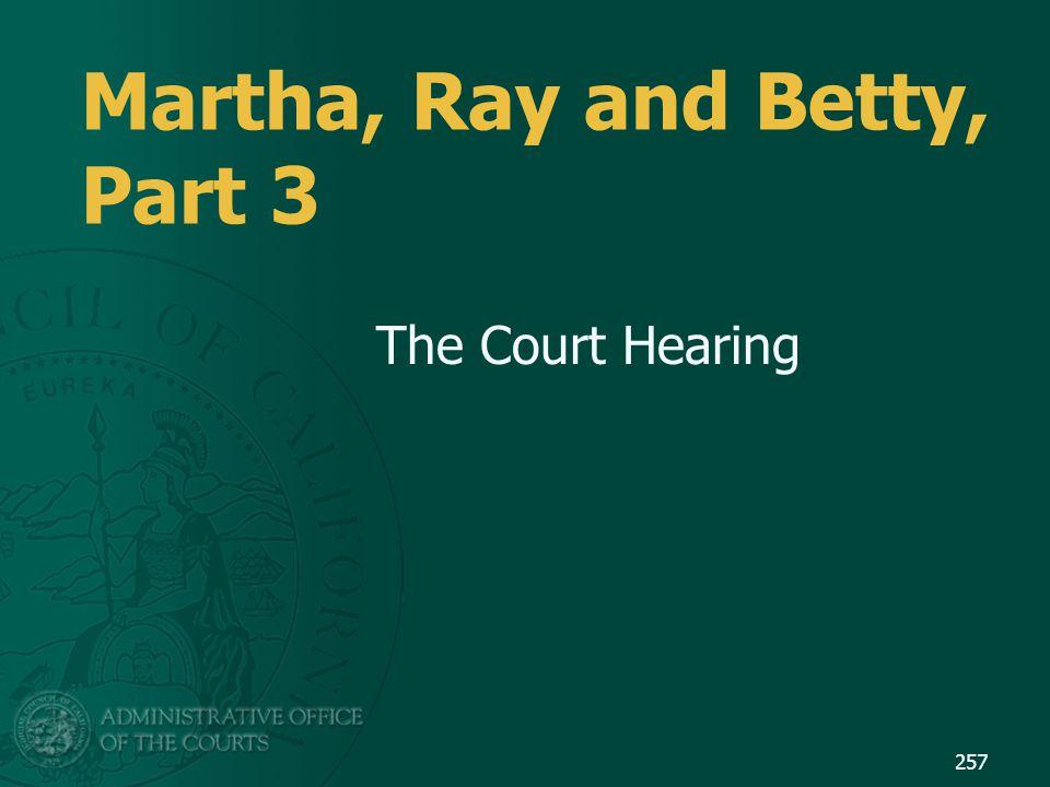 Martha, Ray and Betty, Part 3