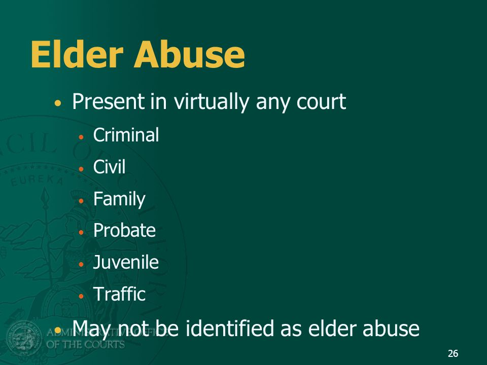 Elder Abuse Present in virtually any court