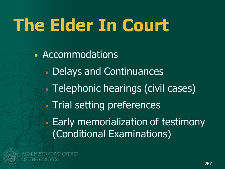 The Elder In Court Accommodations Delays and Continuances