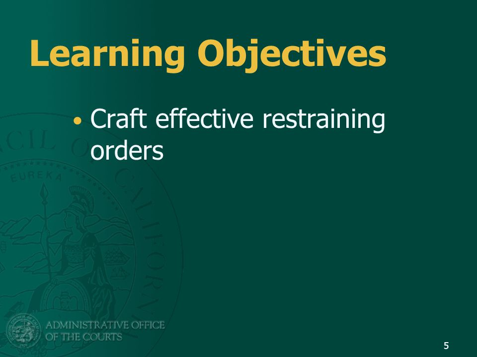 Learning Objectives Craft effective restraining orders