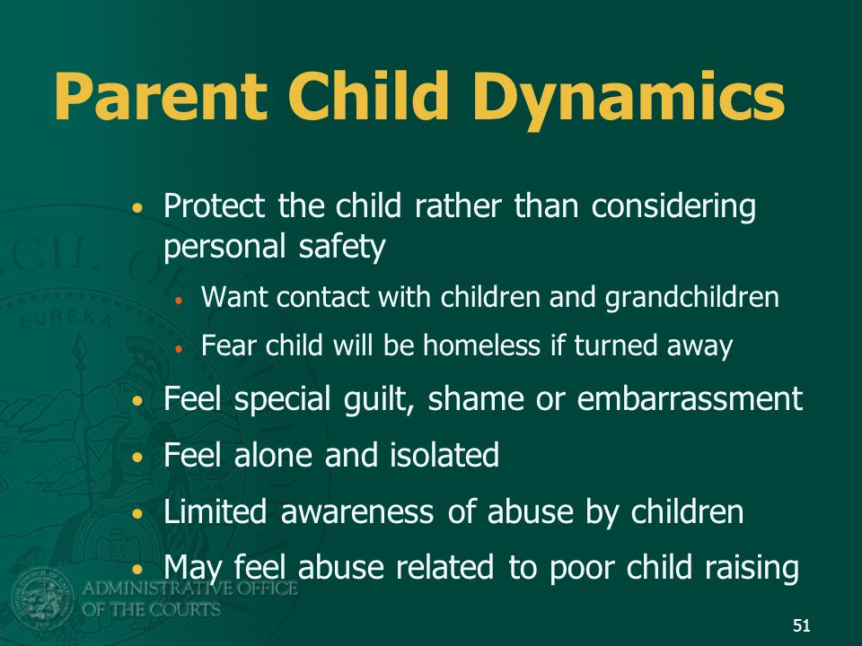 Parent Child Dynamics Protect the child rather than considering personal safety. Want contact with children and grandchildren.