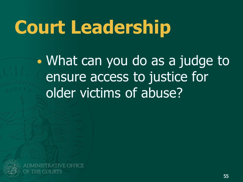Court Leadership What can you do as a judge to ensure access to justice for older victims of abuse