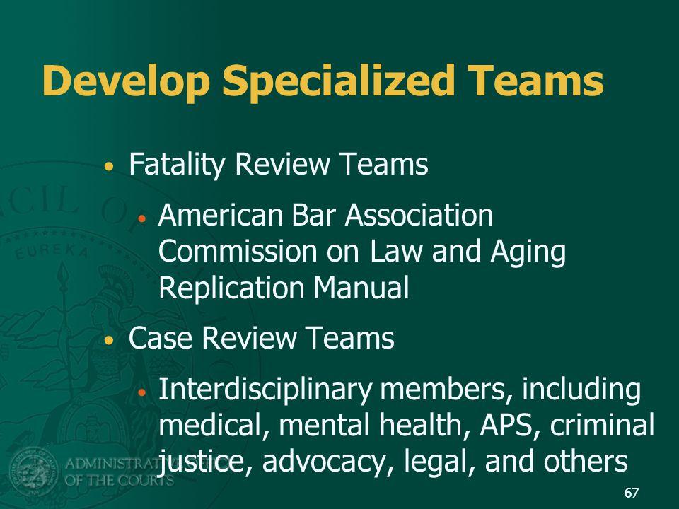 Develop Specialized Teams