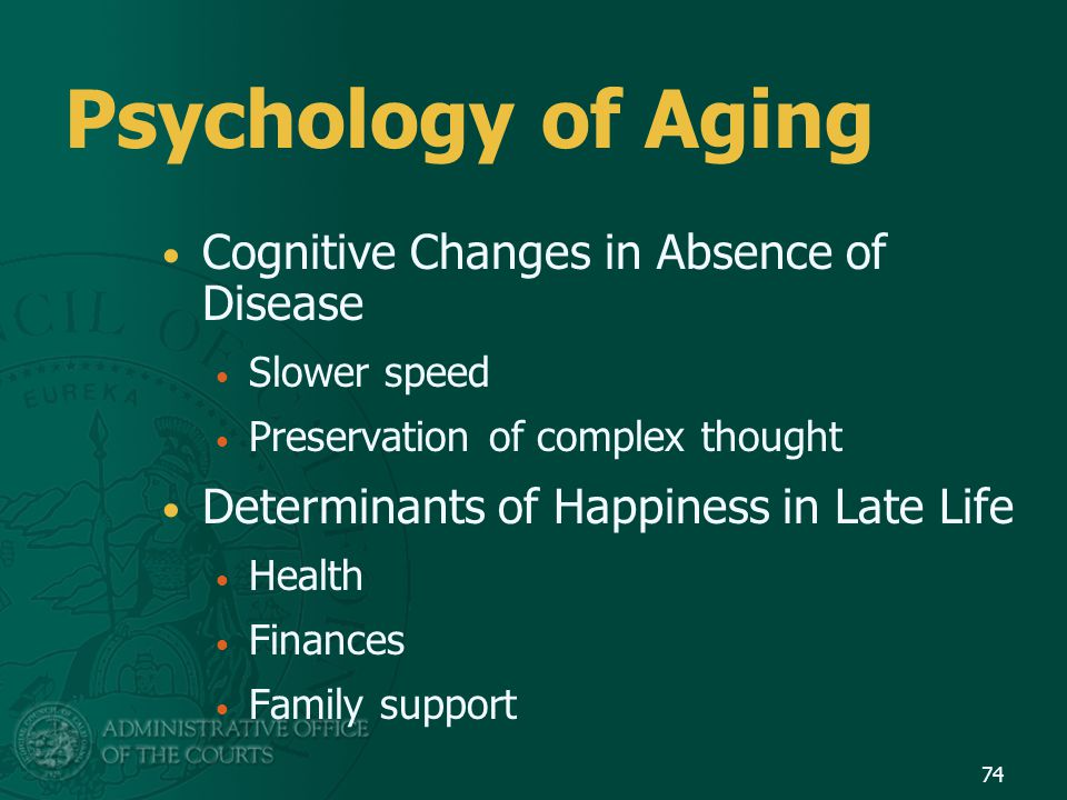 Psychology of Aging Cognitive Changes in Absence of Disease