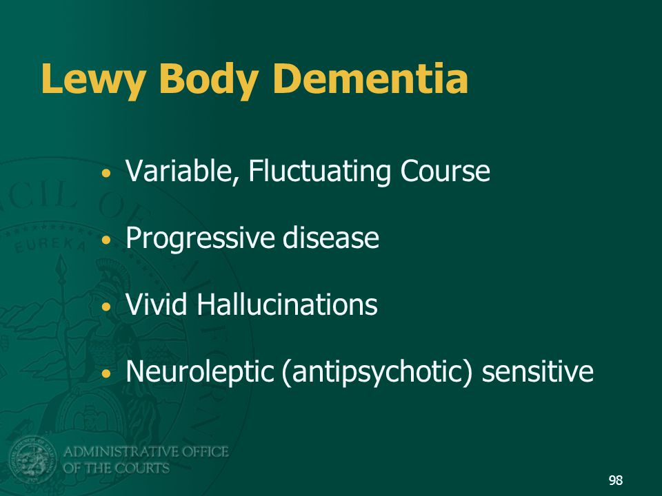 Lewy Body Dementia Variable, Fluctuating Course Progressive disease