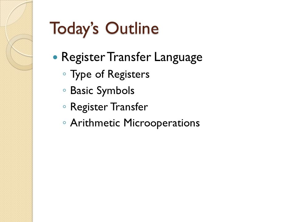 Today's Outline Register Transfer Language Type of Registers
