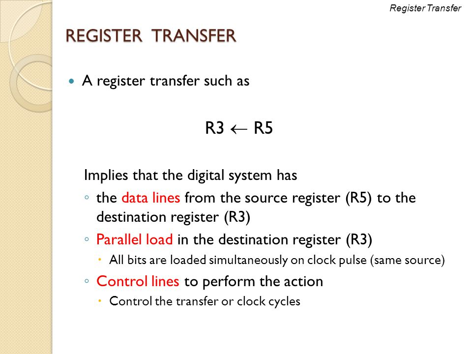 REGISTER TRANSFER R3  R5 A register transfer such as
