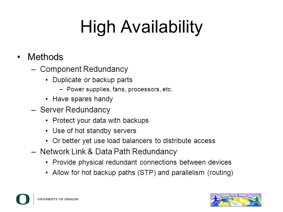 High Availability Methods Component Redundancy Server Redundancy